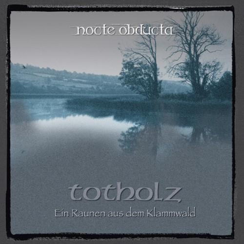 NOCTE OBDUCTA - Totholz (Ein Raunen aus dem Klammwald) cover