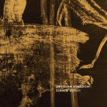OBSIDIAN KINGDOM - Torn & Burnt cover