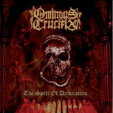 OMINOUS CRUCIFIX - The Spell of Damnation cover