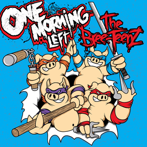 ONE MORNING LEFT - The Bree-TeenZ cover