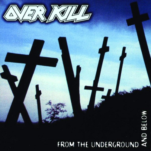 OVERKILL - From the Underground and Below cover