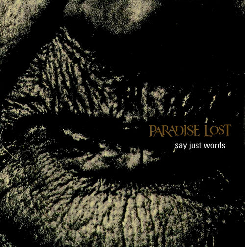 PARADISE LOST - Say Just Words cover