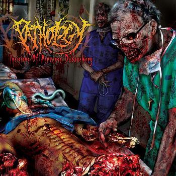 PATHOLOGY - Incisions of Perverse Debauchery cover