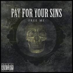 PAY FOR YOUR SINS - Free Me cover