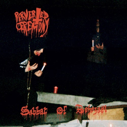 PERVERTED CEREMONY - Sabbat of Behezaël cover