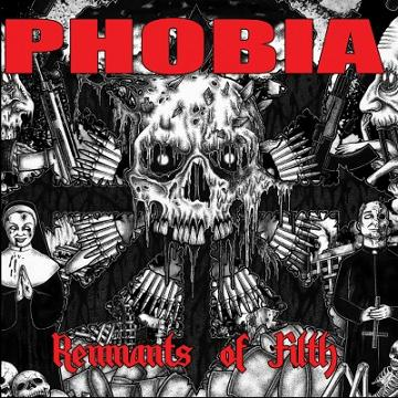 PHOBIA - Remnants of Filth cover