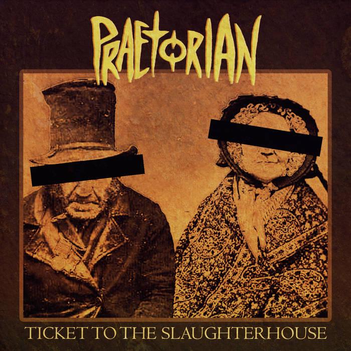 PRAETORIAN - Ticket To The Slaughterhouse cover