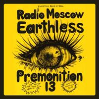 PREMONITION 13 - Earthless / Premonition 13 / Radio Moscow cover