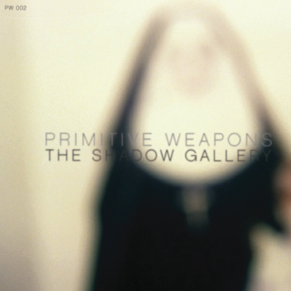 PRIMITIVE WEAPONS - The Shadow Gallery cover