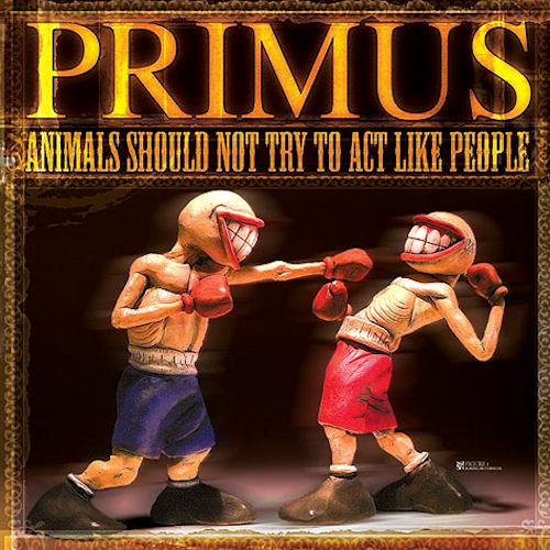 PRIMUS - Animals Should Not Try to Act Like People cover