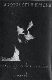 PROSANCTUS INFERI - Sacreligious Desecration in Excelsis cover