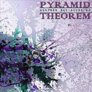 PYRAMID THEOREM - Another Day Slips By cover