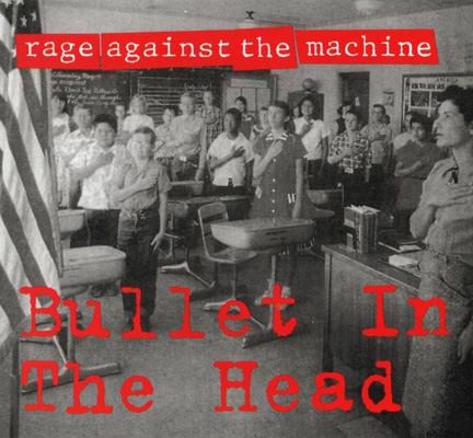 RAGE AGAINST THE MACHINE - Bullet in the Head cover