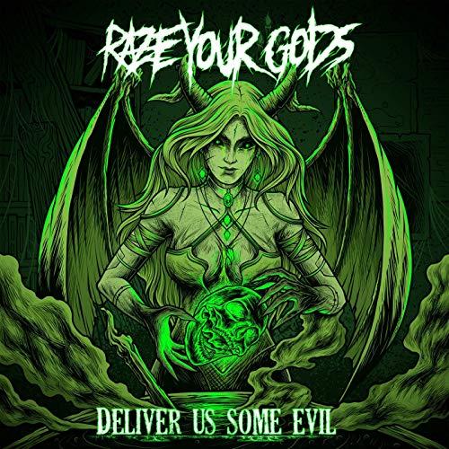RAZE YOUR GODS - Deliver Us Some Evil cover