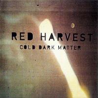 RED HARVEST - Cold Dark Matter cover
