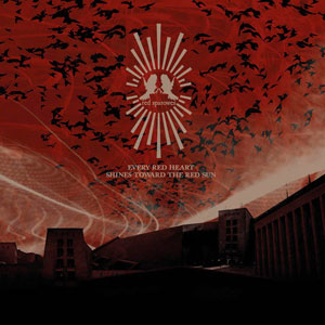 RED SPAROWES - Every Red Heart Shines Toward the Red Sun cover
