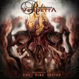 RIGHTEOUS VENDETTA - Reignite: The Fire Inside cover