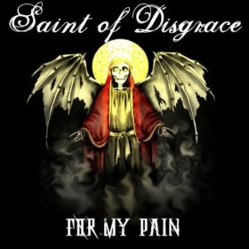 SAINT OF DISGRACE - For My Pain cover
