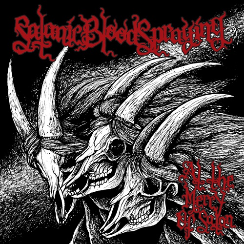 SATANIC BLOODSPRAYING - At the Mercy of Satan cover