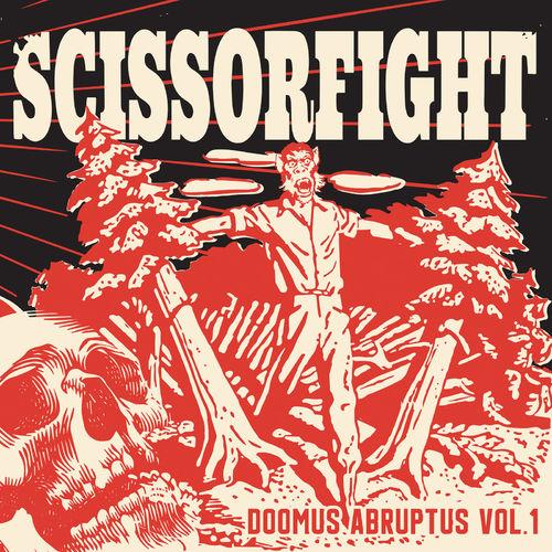 SCISSORFIGHT - Doomus Abruptus Vol. 1 cover