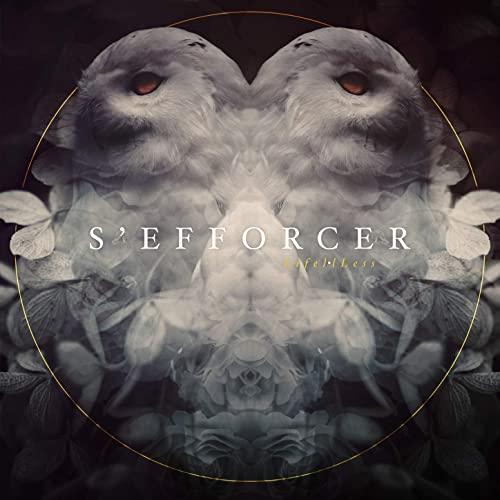 S'EFFORCER - Life}•{Less cover