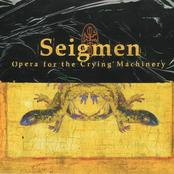 SEIGMEN - Opera for the Crying Machinery cover