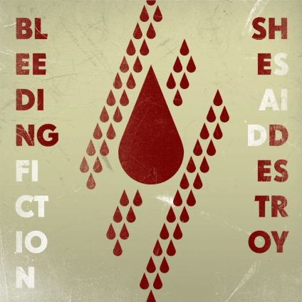 SHE SAID DESTROY - Bleeding Fiction cover