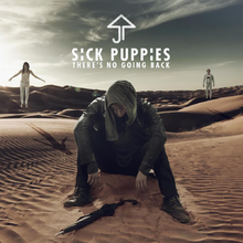 SICK PUPPIES - There's No Going Back cover