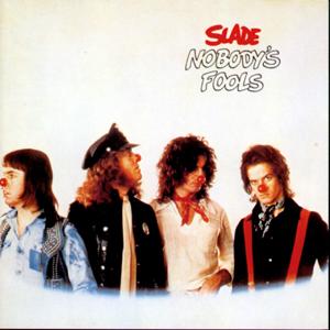SLADE - Nobody's Fools cover