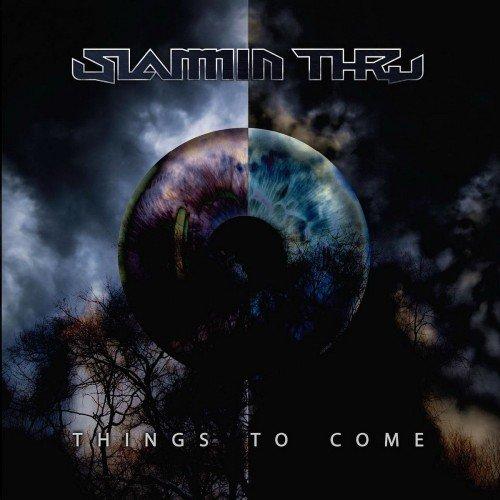 SLAMMIN' THRU - Things to Come cover