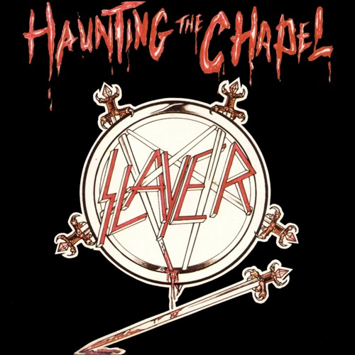 SLAYER - Haunting the Chapel cover