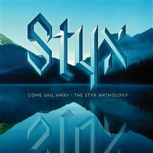 STYX - Come Sail Away: The Styx Anthology cover