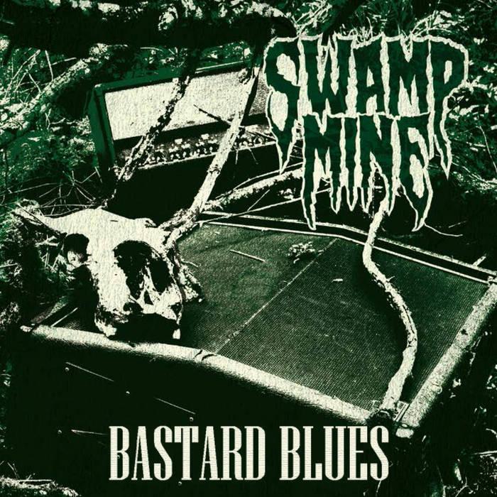 SWAMP MINE - Bastard Blues cover