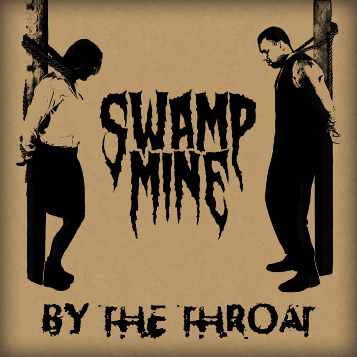 SWAMP MINE - By The Throat cover