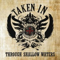 TAKEN IN - Through Shallow Waters cover