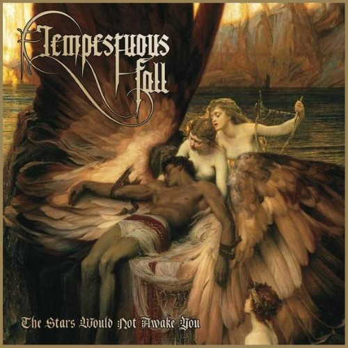 TEMPESTUOUS FALL - The Stars Would Not Wake you cover