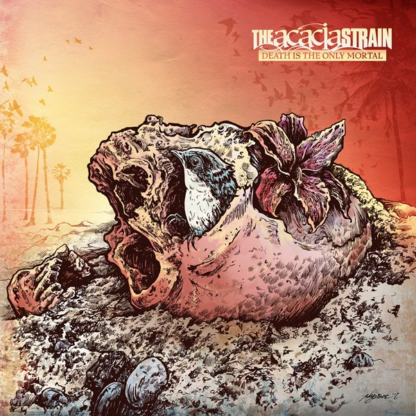 THE ACACIA STRAIN - Death is the Only Mortal cover