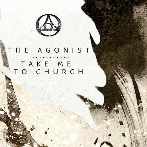 THE AGONIST - Take Me To Church cover