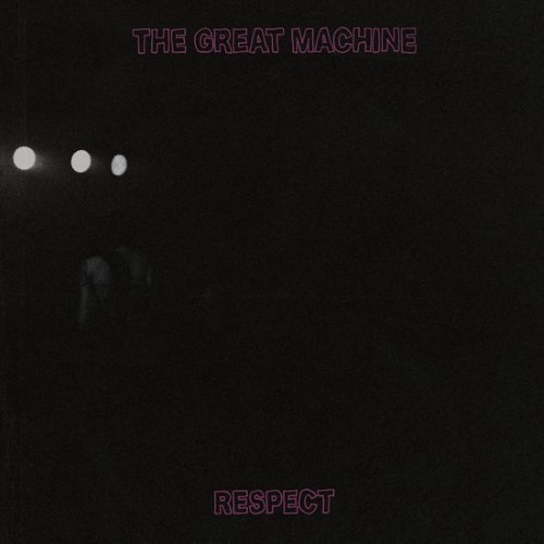 THE GREAT MACHINE - Respect cover