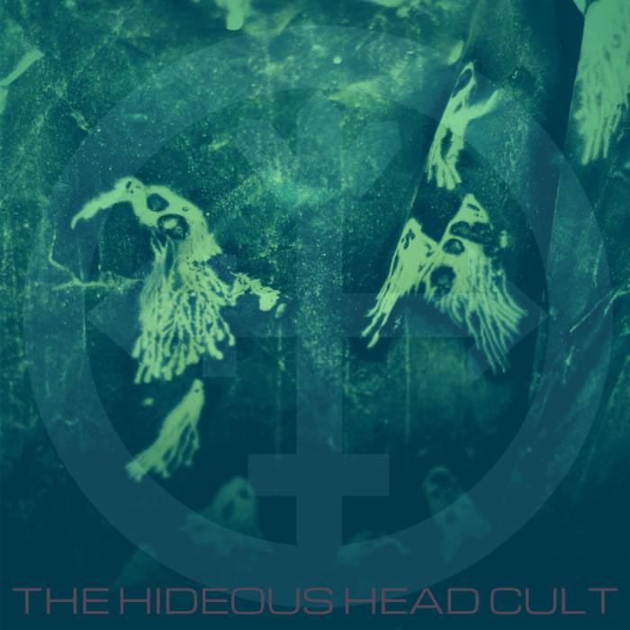 THE HIDEOUS HEAD CULT - The Hideous Head Cult cover