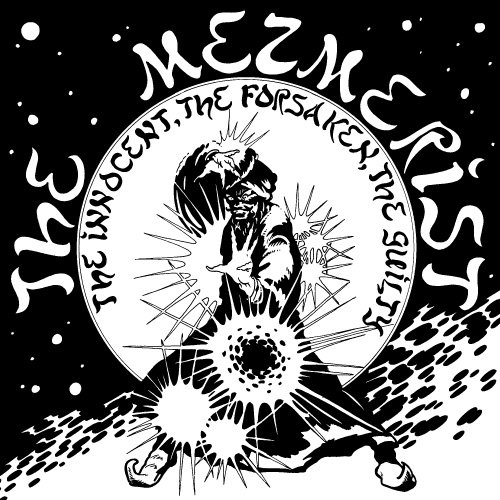 THE MEZMERIST - The Innocent, the Forsaken, the Guilty cover