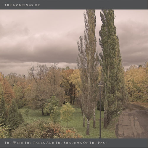 THE MORNINGSIDE - The Wind, The Trees And The Shadows Of The Past cover