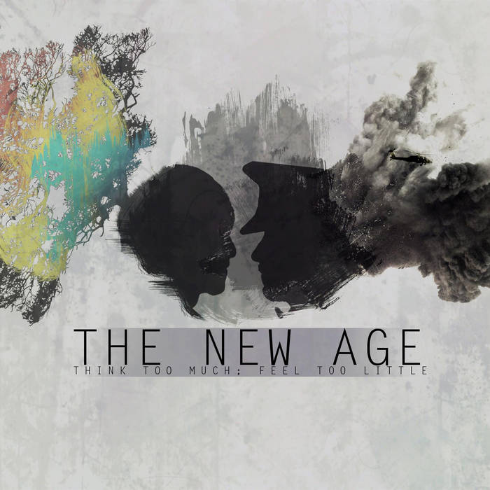 THE NEW AGE - Think Too Much; Feel Too Little cover