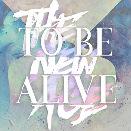 THE NEW AGE - To Be Alive cover