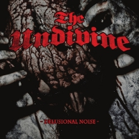 THE UNDIVINE - Delusional Noise cover