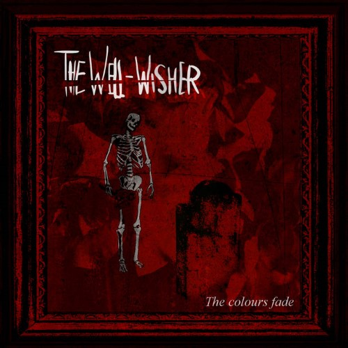THE WELL-WISHER - The Colours Fade cover