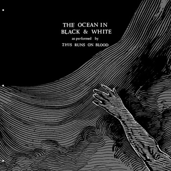 THIS RUNS ON BLOOD - The Ocean In Black & White cover