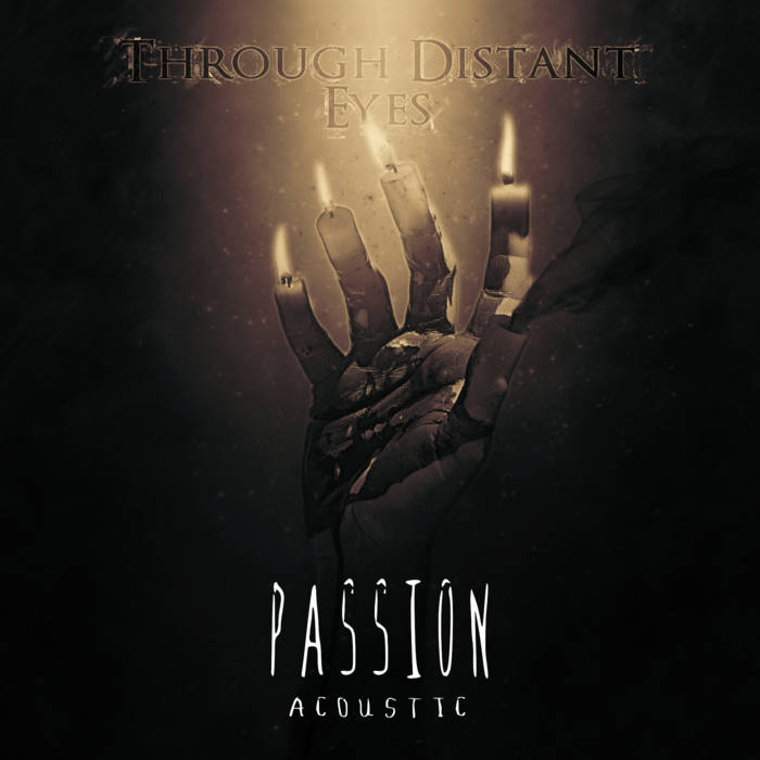 THROUGH DISTANT EYES - Passion cover