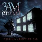 3AMPROJECT Victims, Aren't We All album cover