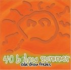 40 BELOW SUMMER Side Show Freaks album cover